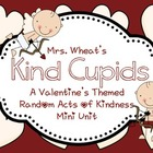 Valentine&#039;s Random Acts of Kindness Mini-Unit: &quot;Kind Cupids&quot;