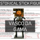 Vasco Da Gama Historical Stick Figure (Mini-biography)