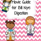 Video Worksheet for Bill Nye - Digestion