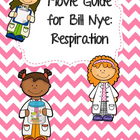 Video Worksheet for Bill Nye - Respiration