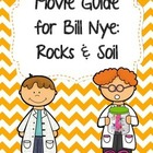 Video Worksheet for Bill Nye - Rocks and Soil