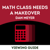 """Viewing Guide TED Talks- Dan Meyer """"Math Needs a Makeover"""""""