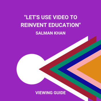 Viewing Guide TED Talks- Salman Khan Let's use video to re