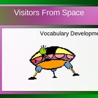 Visitors From Space Vocabulary Development