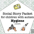 Visual Social Story Packet for Children with Autism: Hygiene Set