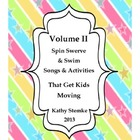 Volume II Spin Swerve and Swim Songs that Get Kids Moving