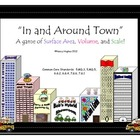 """Volume, Surface Area, and Scale:  """"In and Around Town""""  GAME"""