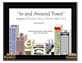 "Volume, Surface Area, and Scale:  ""In and Around Town""  GAME"