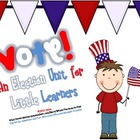 Vote! An Election Unit for Little Learners