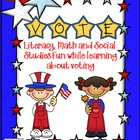 Vote - Literacy, Math and Social Studies Fun While Learnin