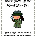 Vowel Investigator Worksheet Set