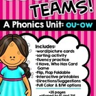 Vowel Teams! A Phonics Unit: ou - ow