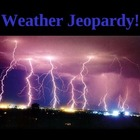 WEATHER JEOPARDY!