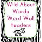 WIld About Words Word Wall Headers (Jungle / Safari Theme,