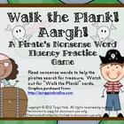 Walk the Plank! Aargh! A Pirate's Nonsense Word Fluency Pr