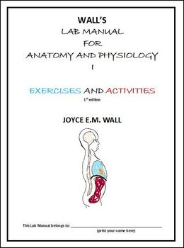 Wall's Lab Manual for Anatomy and Physiology I