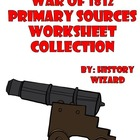 War of 1812 Primary Sources Worksheet Collection