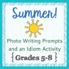 Warm-up Writing Prompts - 20 Summer Idioms, Photo Prompts