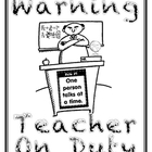 Warning Teacher on Duty
