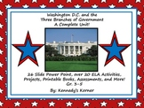 Washington D.C. and the Three Branches of Government:   A