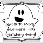 Ways to Make Numbers 1-10:  Matching Game
