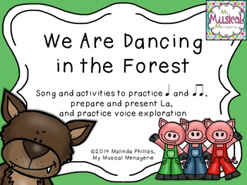 We Are Dancing in the Forest: Song to Practice La and Quar