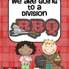We Are Going To A Division BBQ - 10 Math Centers