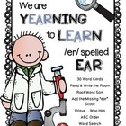 We Are Yearning to Learn /er/ spelled EAR