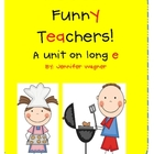 We Feed Funny Teachers-A Unit on Long E