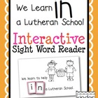 "Interactive Sight Word Reader ""We Learn in a Lutheran School"""