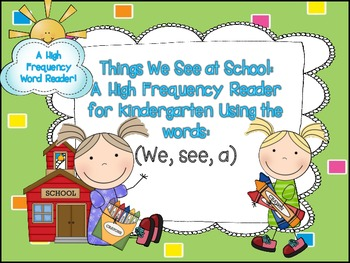 We See Things at School:  A High Frequency Reader for Kind