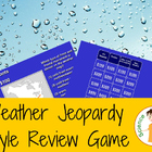 Weather Jeopardy Review Game - 8th Grade Earth Science