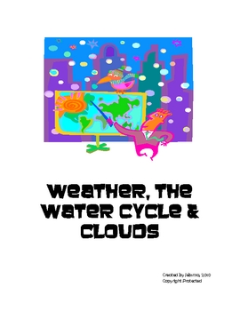 Weather, The Water Cycle and Clouds   Packet and Assessment