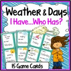 Weather and Days I Have, Who Has Game