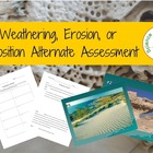 Weathering, Erosion, or Deposition Review/Formative Assessment
