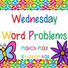 Wednesday Word Problems March-May