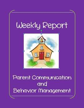 Weekly Parent Communication and Behavior Management Report