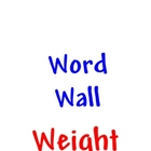Weight - WORD WALL - bulletin board  /  vocabulary  / math