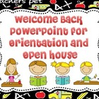 Welcome Back presentation for Orientation and Open House