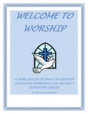 Welcome to Worship: An Interactive Worship Education Experience