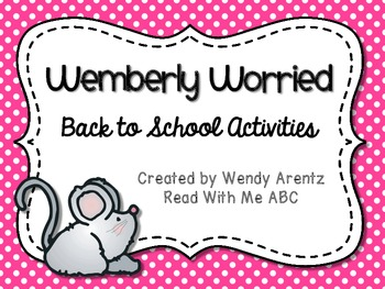 http://www.teacherspayteachers.com/Product/Wemberly-Worried-Back-to-School-Activities-800617