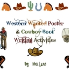 Western WANTED Poster & Cowboy Boot Writing Activities!