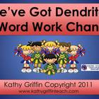 We've Got Dendrites/Word Work Chant for the Smart Board or IWB
