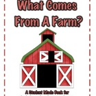 What Comes From A Farm?  A Student Made Book for  An Indep