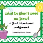 What Do Plants Need To Grow Experiment and Journal
