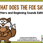 What Does The Fox Say?  Letters And Beginning Sounds Edition!