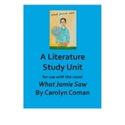 What Jamie Saw Literature Study Unit