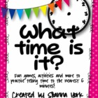 What Time is It?  Games, Activities and More to Practice T