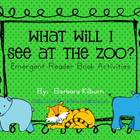 What Will I See at the Zoo?  Emergent Reader Activities