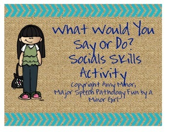 What Would You Do or Say?: Social Skills Activity